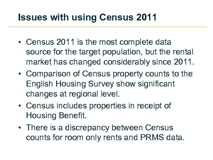 Issues with using Census 2011 • Census 2011 is the most complete data source