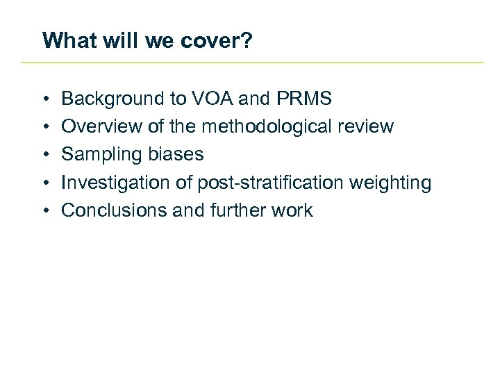 What will we cover? • • • Background to VOA and PRMS Overview of