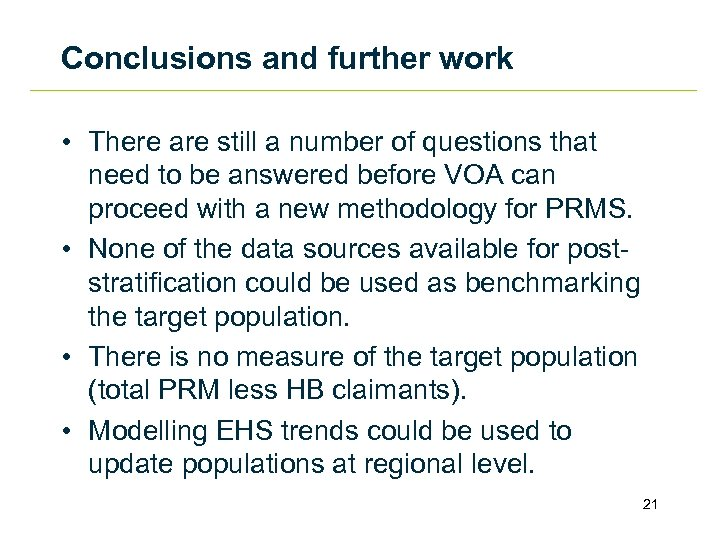 Conclusions and further work • There are still a number of questions that need