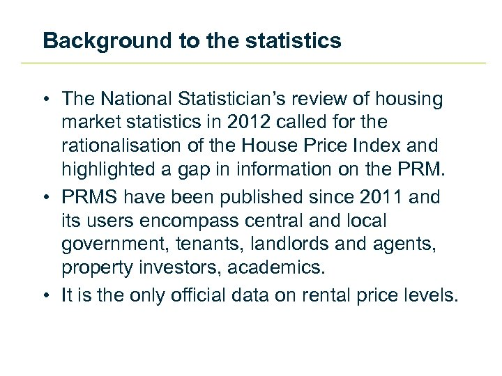 Background to the statistics • The National Statistician's review of housing market statistics in