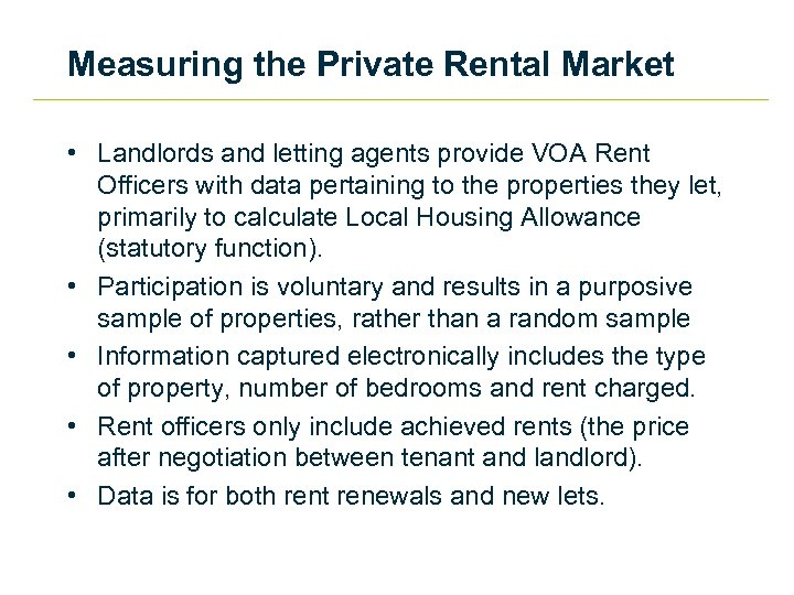 Measuring the Private Rental Market • Landlords and letting agents provide VOA Rent Officers
