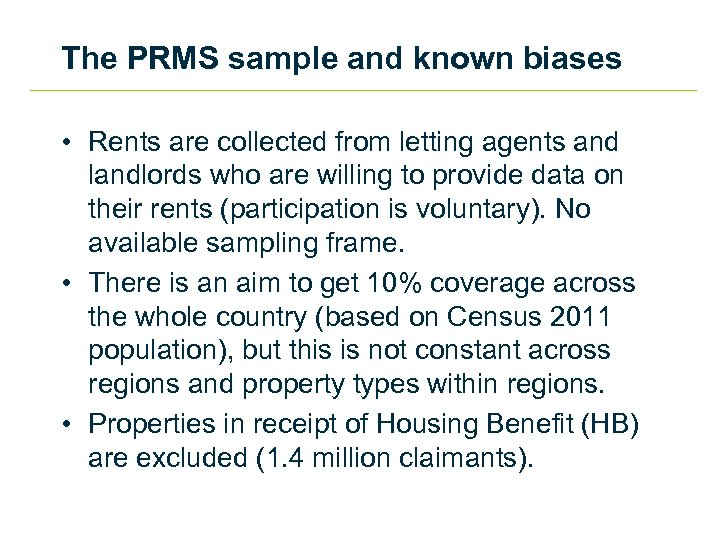 The PRMS sample and known biases • Rents are collected from letting agents and