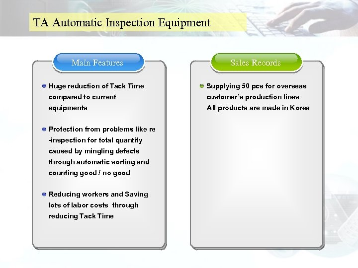TA Automatic Inspection Equipment Main Features Sales Records Huge reduction of Tack Time Supplying