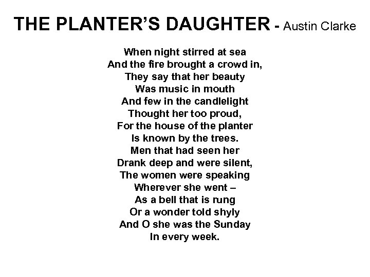THE PLANTER'S DAUGHTER - Austin Clarke When night stirred at sea And the fire