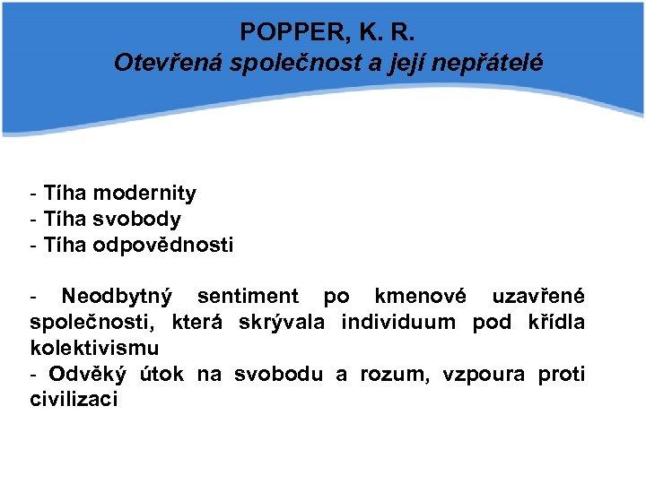 POPPER, K. R. Otevřená společnost a její nepřátelé - Tíha modernity - Tíha svobody