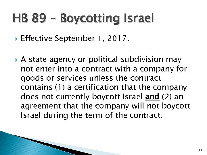 HB 89 – Boycotting Israel Effective September 1, 2017. A state agency or political