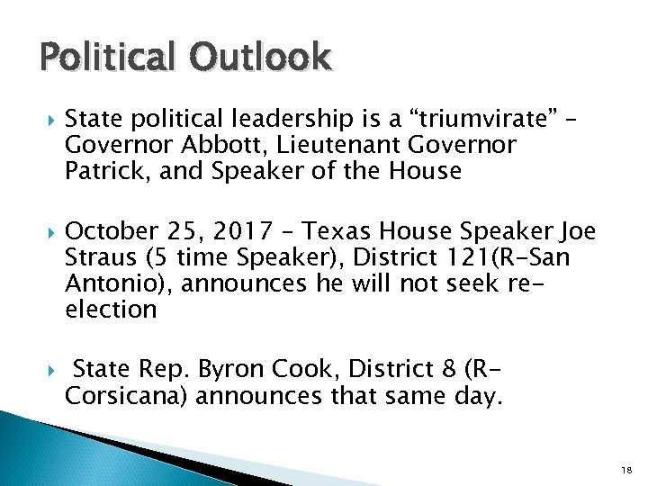 "Political Outlook State political leadership is a ""triumvirate"" – Governor Abbott, Lieutenant Governor Patrick,"