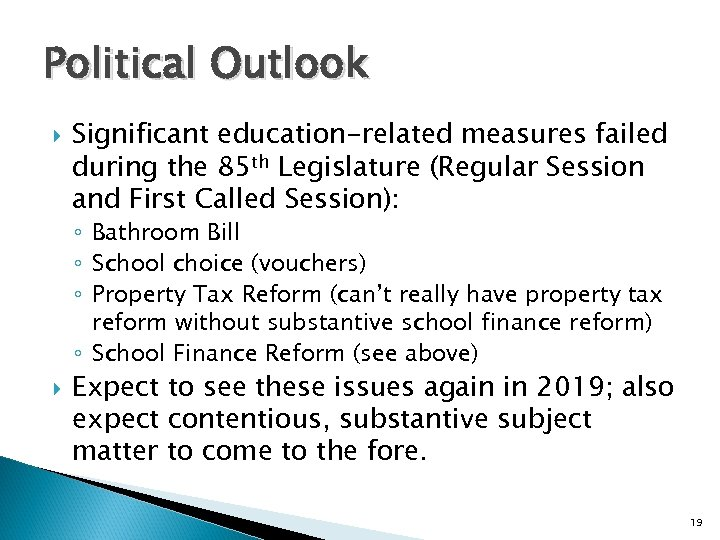 Political Outlook Significant education-related measures failed during the 85 th Legislature (Regular Session and