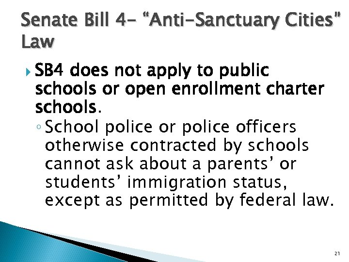 "Senate Bill 4 - ""Anti-Sanctuary Cities"" Law SB 4 does not apply to public"