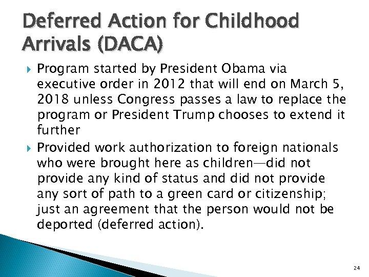 Deferred Action for Childhood Arrivals (DACA) Program started by President Obama via executive order