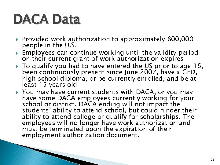 DACA Data Provided work authorization to approximately 800, 000 people in the U. S.