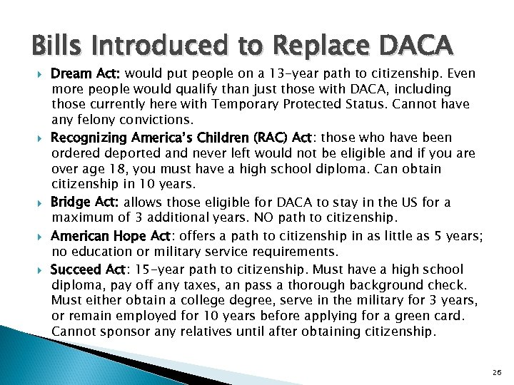 Bills Introduced to Replace DACA Dream Act: would put people on a 13 -year