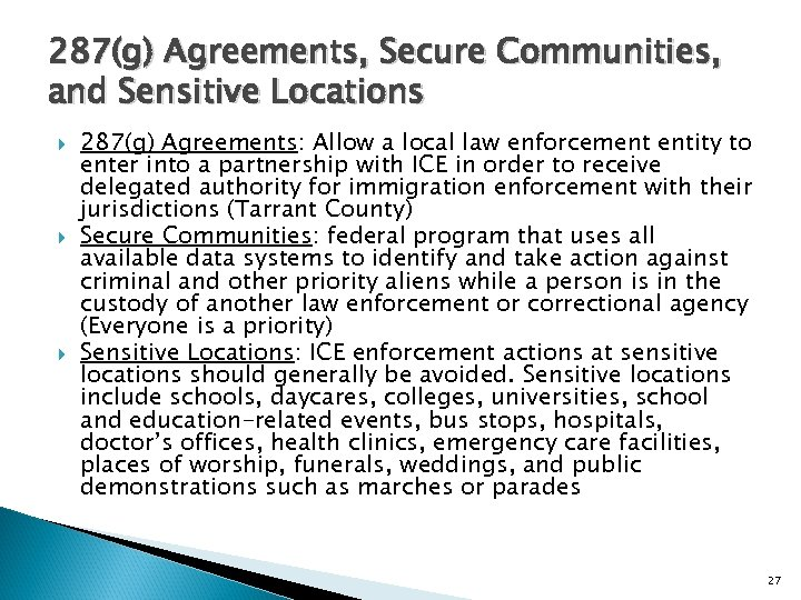 287(g) Agreements, Secure Communities, and Sensitive Locations 287(g) Agreements: Allow a local law enforcement