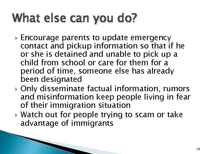 What else can you do? Encourage parents to update emergency contact and pickup information