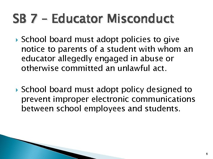 SB 7 – Educator Misconduct School board must adopt policies to give notice to