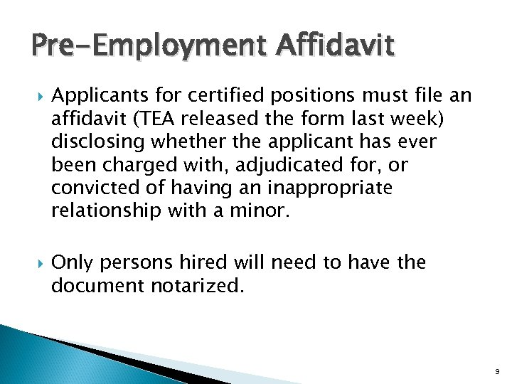 Pre-Employment Affidavit Applicants for certified positions must file an affidavit (TEA released the form