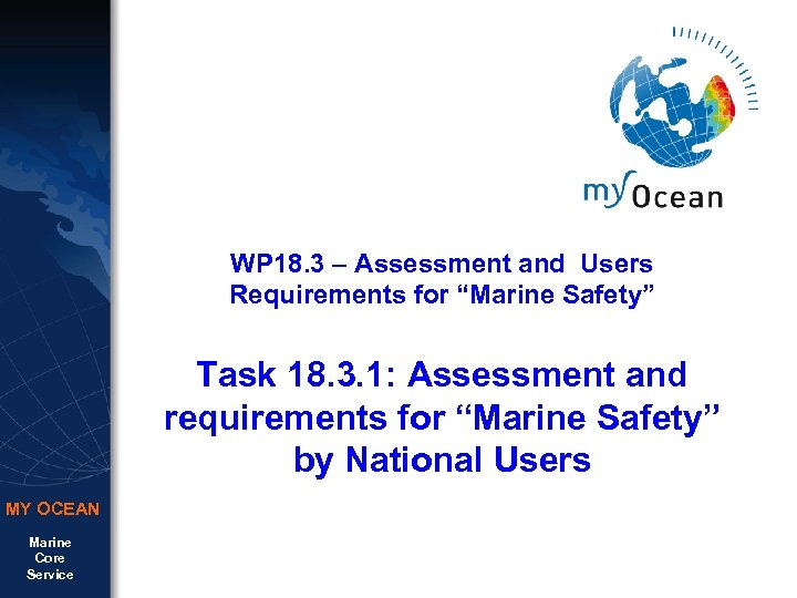 """WP 18. 3 – Assessment and Users Requirements for """"Marine Safety"""" Task 18. 3."""