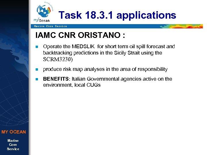 Task 18. 3. 1 applications Marine Core Service IAMC CNR ORISTANO : Operate the