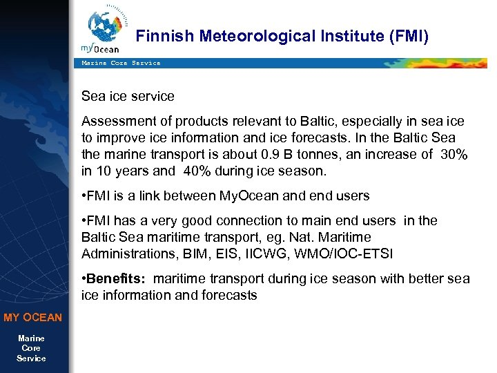 Finnish Meteorological Institute (FMI) Marine Core Service Sea ice service Assessment of products relevant