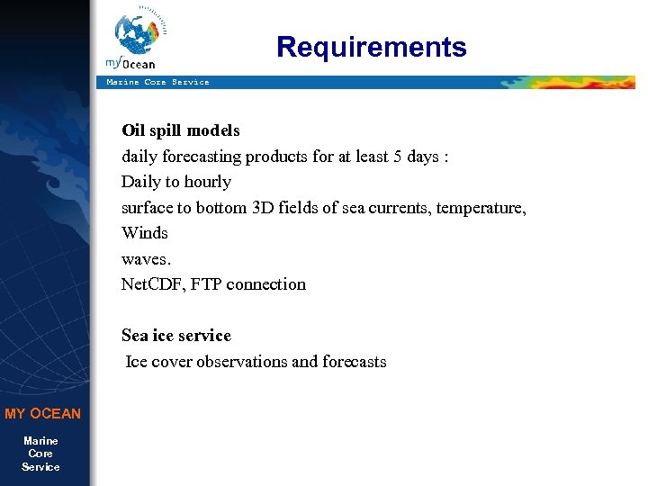 Requirements Marine Core Service Oil spill models daily forecasting products for at least 5