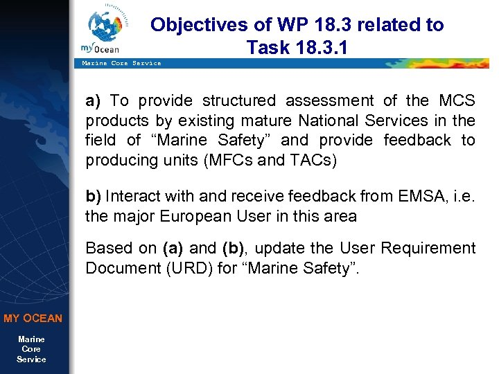 Objectives of WP 18. 3 related to Task 18. 3. 1 Marine Core Service