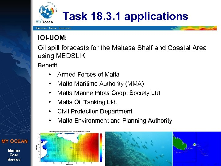 Task 18. 3. 1 applications Marine Core Service IOI-UOM: Oil spill forecasts for the