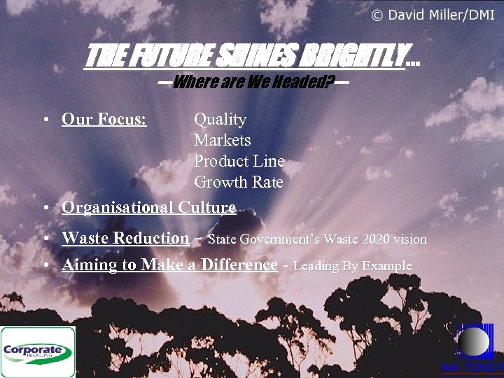 THE FUTURE SHINES BRIGHTLY… ---Where are We Headed? ----- • Our Focus: Quality Markets
