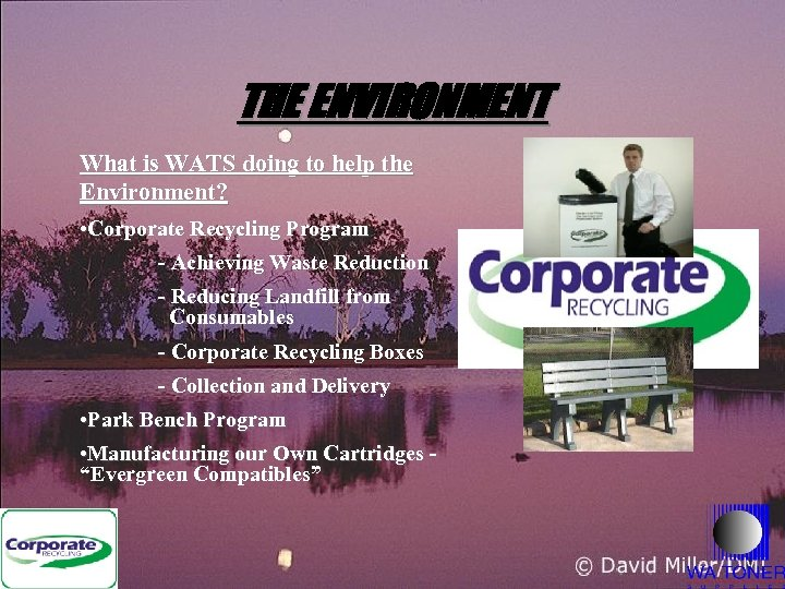 THE ENVIRONMENT What is WATS doing to help the Environment? • Corporate Recycling Program