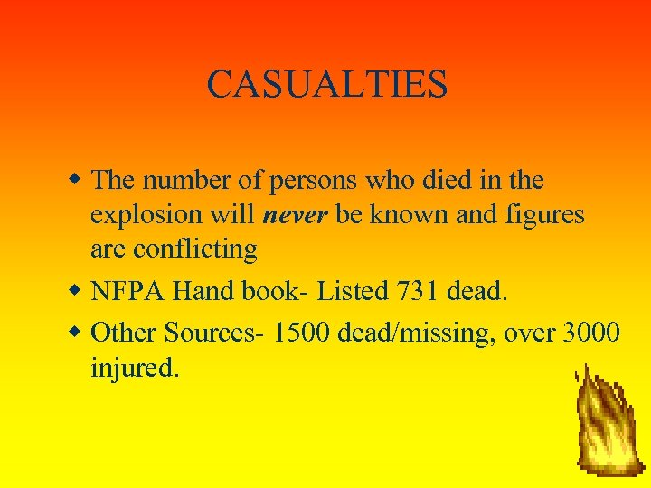 CASUALTIES The number of persons who died in the explosion will never be known