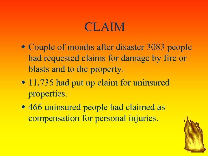 CLAIM Couple of months after disaster 3083 people had requested claims for damage by