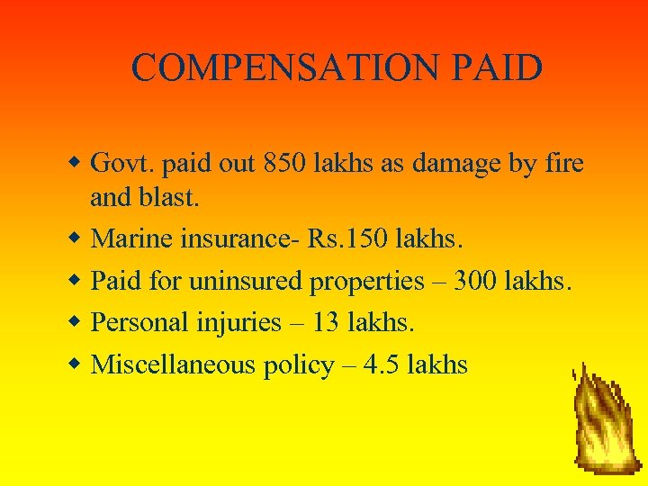 COMPENSATION PAID Govt. paid out 850 lakhs as damage by fire and blast. Marine