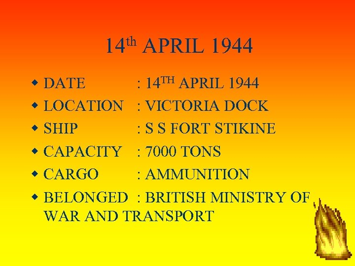 14 th APRIL 1944 DATE : 14 TH APRIL 1944 LOCATION : VICTORIA DOCK