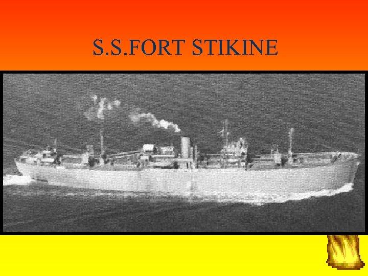 S. S. FORT STIKINE