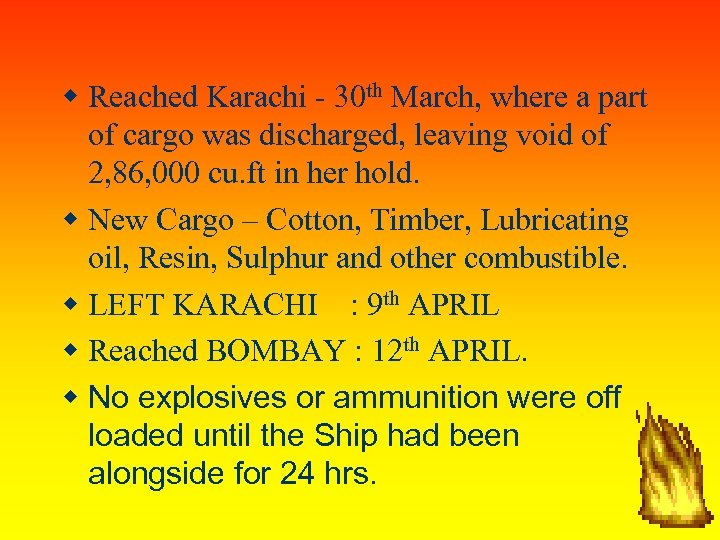 Reached Karachi - 30 th March, where a part of cargo was discharged,