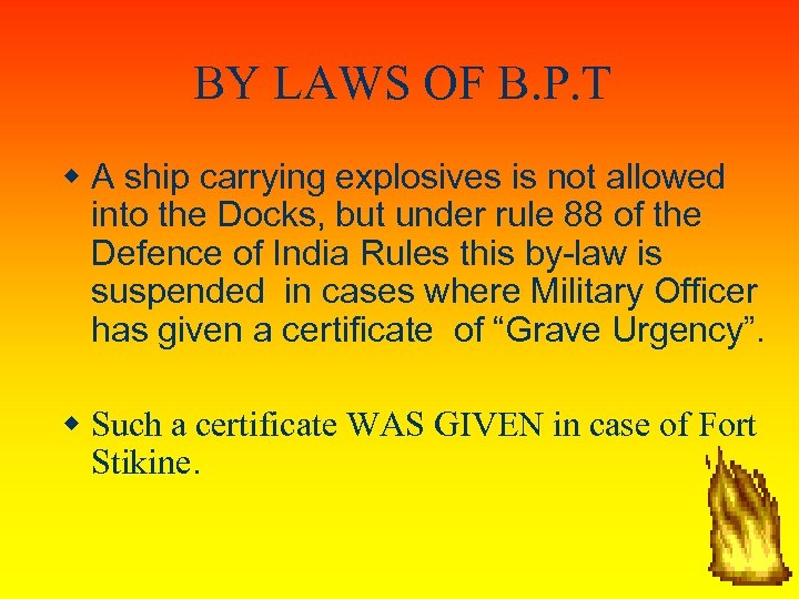 BY LAWS OF B. P. T A ship carrying explosives is not allowed into