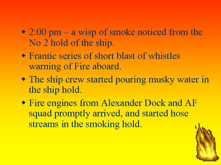 2: 00 pm – a wisp of smoke noticed from the No 2