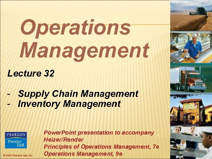 Operations Management Lecture 32 - Supply Chain Management - Inventory Management © 2008 Prentice