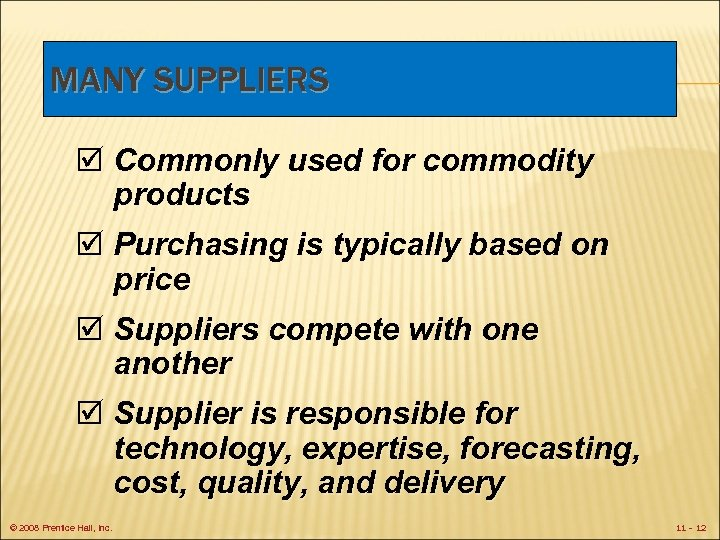 MANY SUPPLIERS þ Commonly used for commodity products þ Purchasing is typically based on