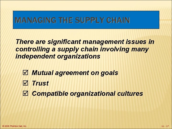 MANAGING THE SUPPLY CHAIN There are significant management issues in controlling a supply chain