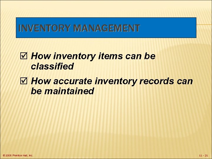 INVENTORY MANAGEMENT þ How inventory items can be classified þ How accurate inventory records