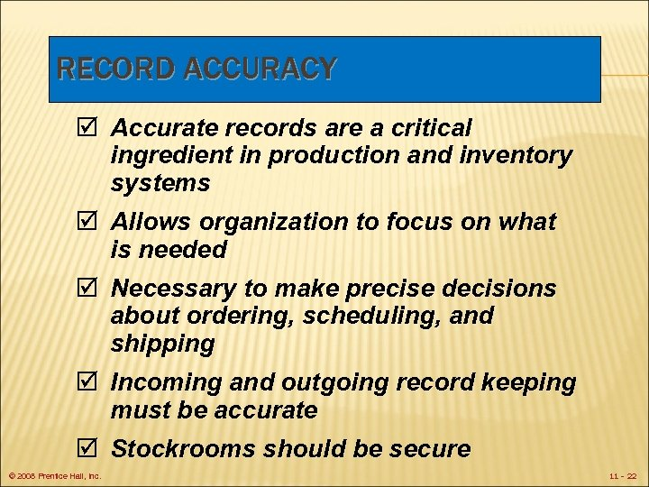 RECORD ACCURACY þ Accurate records are a critical ingredient in production and inventory systems
