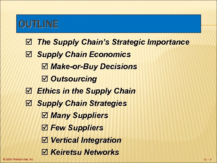 OUTLINE þ The Supply Chain's Strategic Importance þ Supply Chain Economics þ Make-or-Buy Decisions