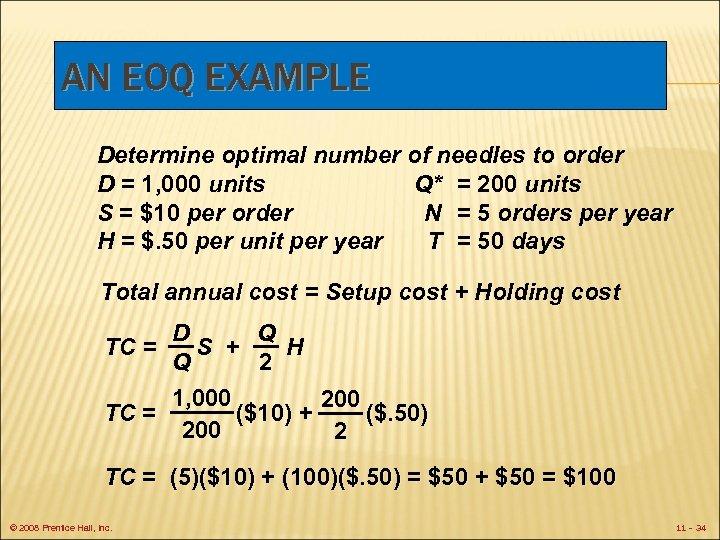 AN EOQ EXAMPLE Determine optimal number of needles to order D = 1, 000