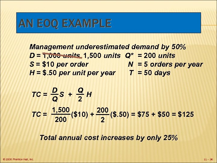 AN EOQ EXAMPLE Management underestimated demand by 50% D = 1, 000 units 1,