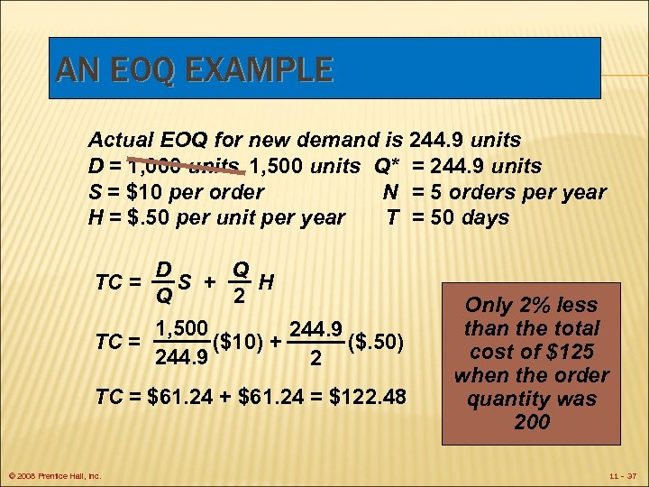 AN EOQ EXAMPLE Actual EOQ for new demand is 244. 9 units D =