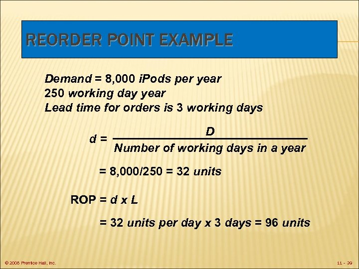 REORDER POINT EXAMPLE Demand = 8, 000 i. Pods per year 250 working day