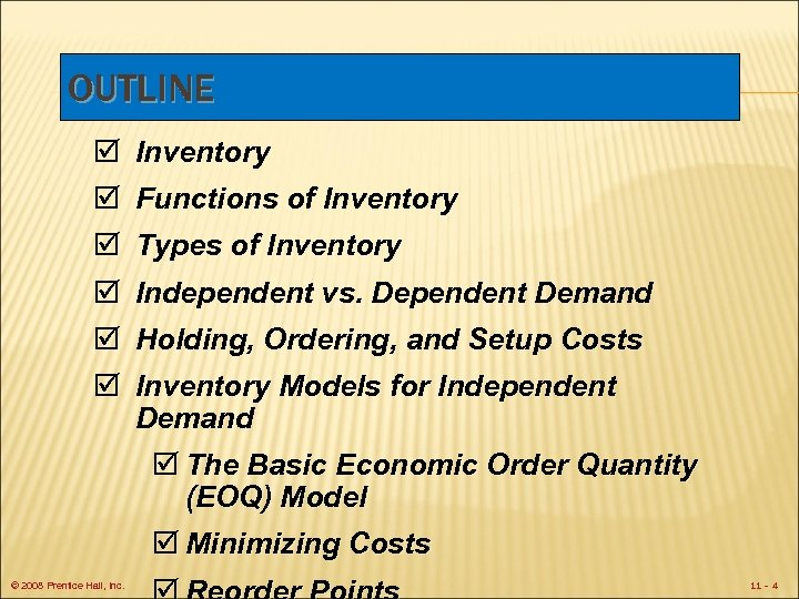 OUTLINE þ Inventory þ Functions of Inventory þ Types of Inventory þ Independent vs.