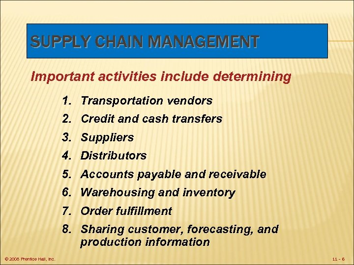 SUPPLY CHAIN MANAGEMENT Important activities include determining 1. Transportation vendors 2. Credit and cash