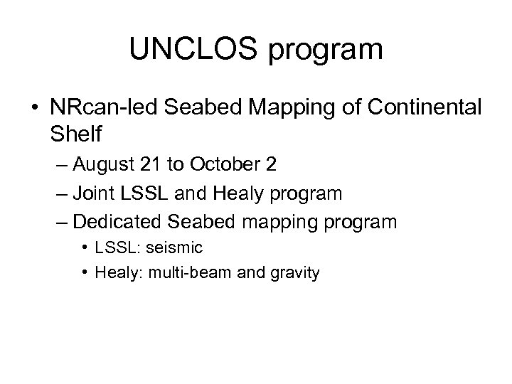 UNCLOS program • NRcan-led Seabed Mapping of Continental Shelf – August 21 to October