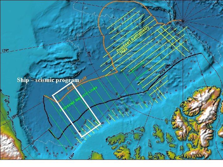 Ship – seismic program